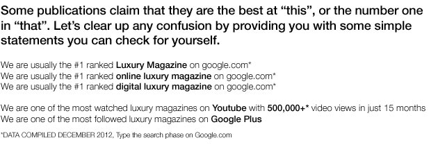 Luxurious Magazine, a global luxury lifestyle publication was founded in Malaysia and Britain. 3