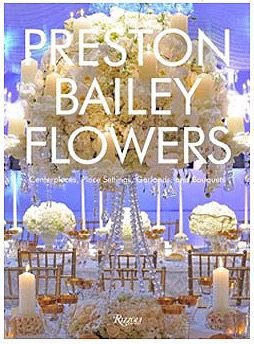 Preston Bailey's latest book, Flowers, is near and dear to his heart, because it takes him back to where it all began: with the flower!