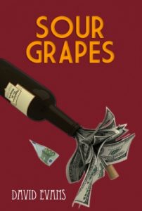 The Sour Grapes Book by David Evans, a glimpse into the volatile world of wine making.