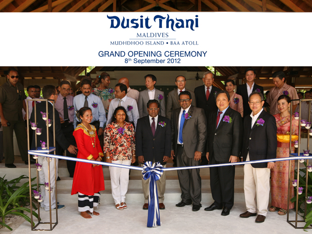On the 8th September 2012, Dusit International celebrated the grand opening of its flagship resort, the Dusit Thani Maldives, in a ceremony that saw His Excellency Dr Mohamed Waheed Hassan Manik, the President of the Republic of Maldives, and First Lady, Madam Illham Hussain, as the guests of honour.