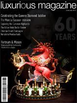 Luxurious Magazine, luxury lifestyle magazine, Queens Diamond Jubilee celebration edition