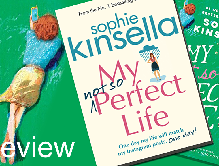 """Review of Sophie Kinsella's """"My not so Perfect Life"""""""