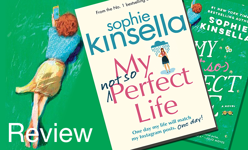 "Review of Sophie Kinsella's ""My not so Perfect Life"""