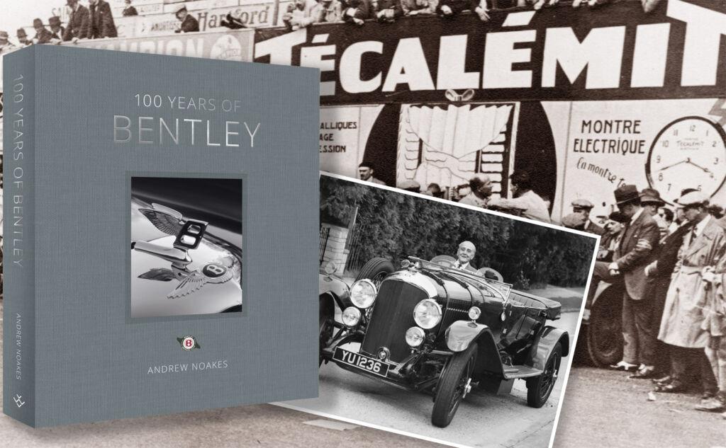 100 Years of Bentley Book Andrew Noakes