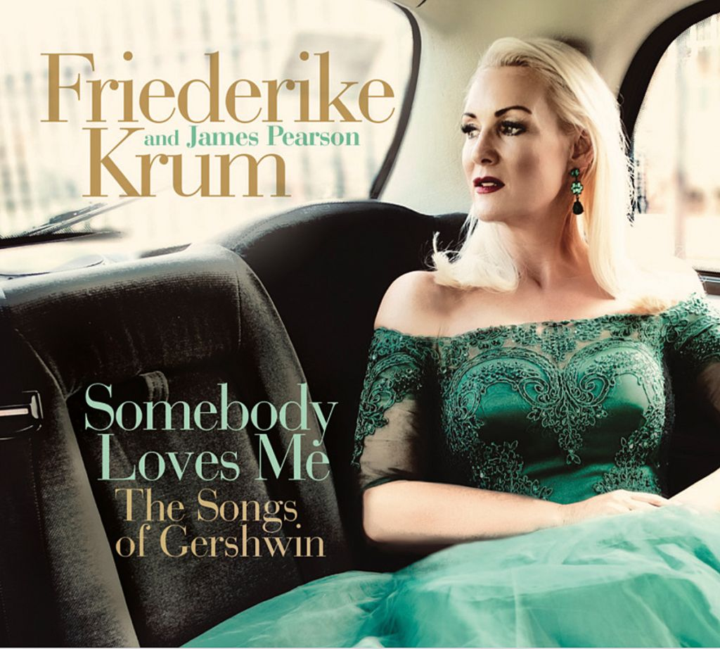 Friederike Krum Somebody Loves Me - The Songs of Gershwin