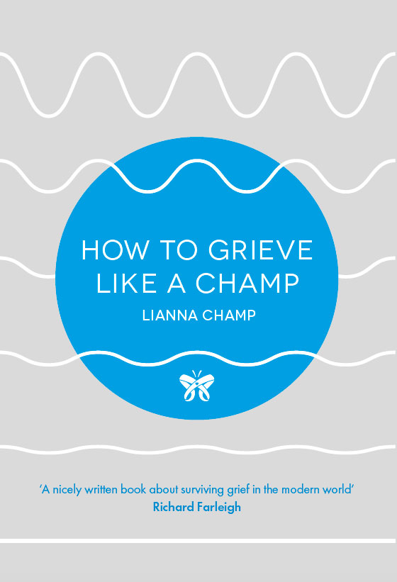 How to Grieve Like a Champ by Lianna Champ